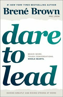 Dare to Lead Brave Work. Tough Conversations. Whole Hearts. 9780399592522