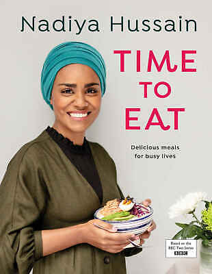 NEW Nadiya Hussain – Time to Eat Cooking Cook Book Hardcover Recipe cookbook wow