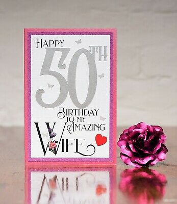 Luxurious To my Amazing wife 50th Birthday Card romantic heartfelt sentiment