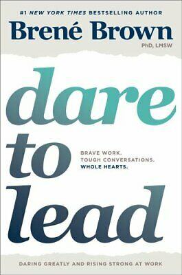 Dare to Lead Brave Work. Tough Conversations. Whole Hearts. 9781984854032