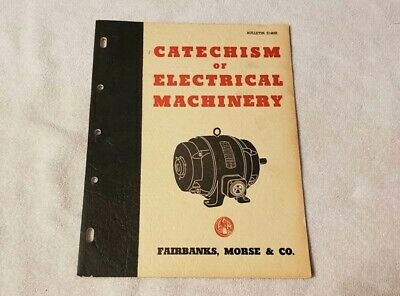Fairbanks Morse, Catechism Of Electrical Machinery Bulletin E190H