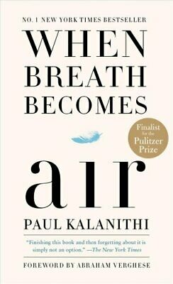 When Breath Becomes Air by Paul Kalanithi 9781984801821   Brand New