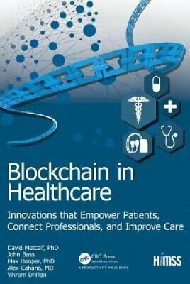 Blockchain in Healthcare Innovations that Empower Patients, Con... 9780367031084