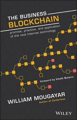 The Business Blockchain : Promise, Practice, and Application of the Next...