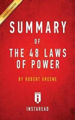 Summary of the 48 Laws of Power : By Robert Greene - Includes Analysis by...