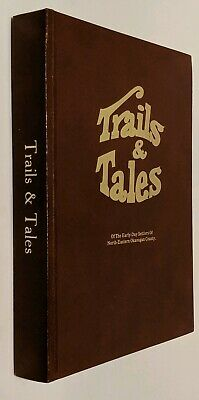 Trails & Tales Of The Early Settlers Of Okanogan County! Washington Local...