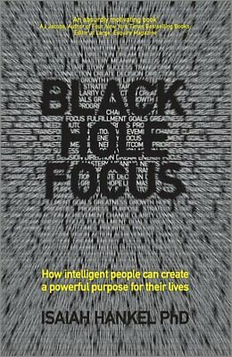 Black Hole Focus How Intelligent People Can Create a Powerful P... 9780857085610