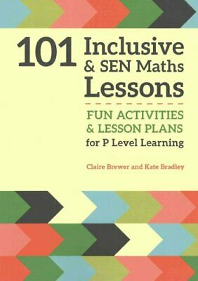 101 Inclusive and SEN Maths Lessons Fun Activities and Lesson P... 9781785921018