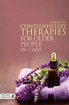Complementary Therapies for Older People in Care by Sharon Tay (2013, Paperback)