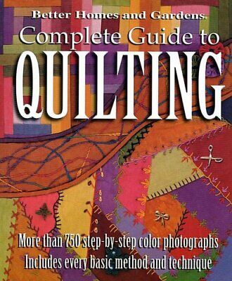 Complete Guide to Quilting: Better Homes and Garden 9780696218569 | Brand New