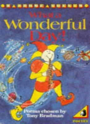 What a Wonderful Day! (Young Puffin Books) By Tony Bradman