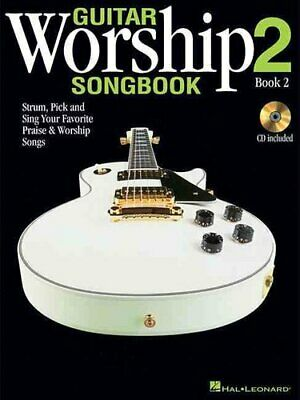 Guitar Worship Songbook 2 Strum, Pick, and Sing Your Favoriate ... 9781423470977