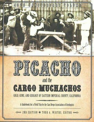 Picacho and the Cargo Muchachos Gold, Guns and Geology of Easte... 9781941384077