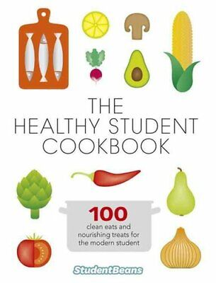 The Healthy Student Cookbook by studentbeans.com 9780297870005 | Brand New