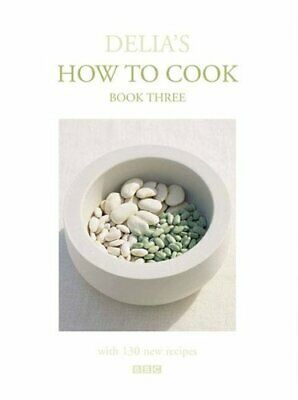 Delia's How to Cook Bk. 3 by Delia Smith (2001, Hardcover)