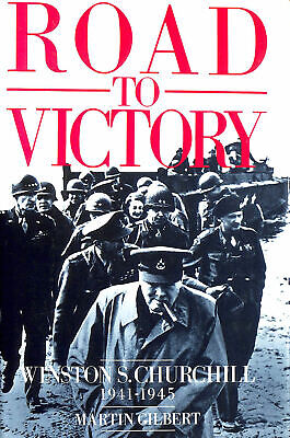 Road To Victory: Winston S. Churchill 1941-1945 by Gilbert, Martin