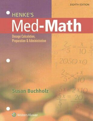 Med-Math : Dosage Calculation, Preparation, and Administration by Susan...