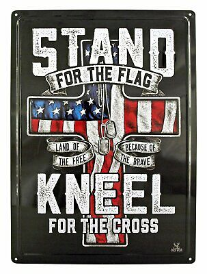 Stand for the Flag, Kneel for the Cross Metal Sign
