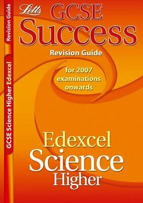 Edexcel Science - Higher Tier: Revision Guide (2012 Exams Only) (Letts GCSE Suc
