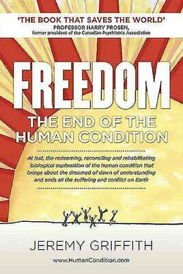 Freedom The End of the Human Condition by Jeremy Griffith 9781741290288