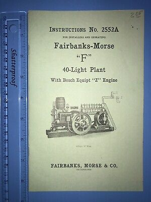 "No. 2552A Fairbanks Morse ""F"" 40 Light Plant Hit Miss Bosch ""Z"" Engine Manual"
