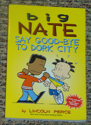 Big Nate Say Good-Bye to Dork City - SC Book by Lincoln Pierce Comics for Kids