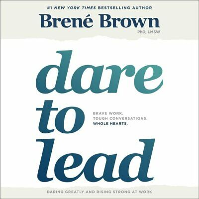 Dare to Lead Brave Work. Tough Conversations. Whole Hearts. 9781984844217