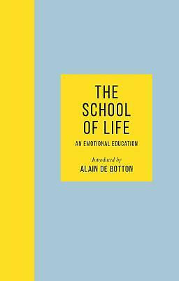 The School of Life: An Emotional Educat by The School of Life New Hardcover Book