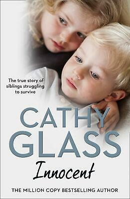 Innocent: The True Story of Siblings Strugglin by Cathy Glass New Paperback Book