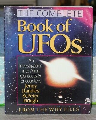 The Complete Book Of UFOs - Jenny Randles & Peter Hough - From the Why Files