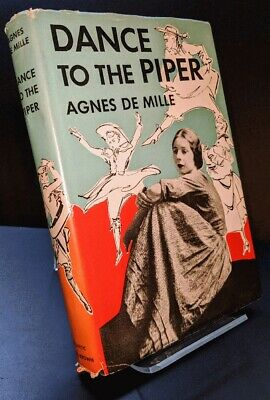 Agnes De Mille: Dance to the Piper / SIGNED 1952 Hardcover in Dustjacket