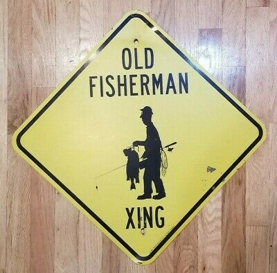 """Old Fisherman Xing Sign /""""METAL NOT PLASTIC/"""" Free Shipping"""