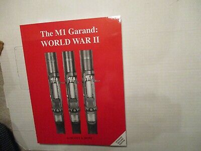 The M1 Garand: World War II by Scott Duff, updated 2nd edition, 1993, paperback
