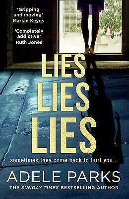 Lies Lies Lies: The Sunday Times bestselling n by Adele Parks New Paperback Book