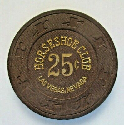 HORSESHOE CLUB $.25 Casino Chip Las Vegas Nevada --$1.00 Shipping