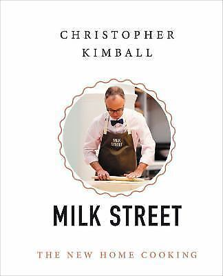 The Milk Street : The New Home Cooking by Christopher Kimball Cookbook Hardcover