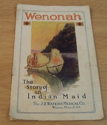 "1919 'J.R. Watkins MEDICAL Co' Booklet~""WENONAH The STORY of an INDIAN MAID""~"