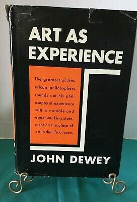 ART as EXPERIENCE by JOHN DEWEY Copyright 1934 Van Rees Press