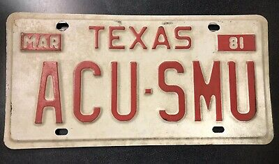 Vintage Texas License Plate Mar 1981               Custom College ACU-SMU