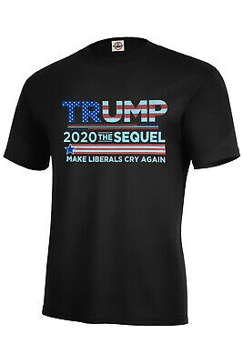 Donald Trump 2020 The Sequel Usa T-Shirt Make Liberals Cry Again, Adult S-5Xl