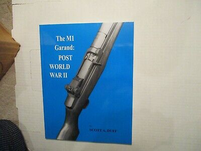 The M1 Garand: Post World War II by Scott Duff, 2010, paperback