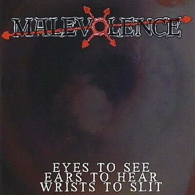 Eyes To See Ears To Hear Wrists To Slit - Malevolence (2008, CD NIEUW)