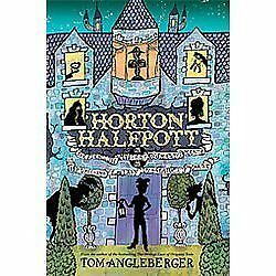 Horton Halfpott: Or, The Fiendish Mystery of Smugwick Manor; or, The Loosening
