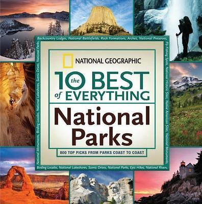 The 10 Best of Everything National Parks: 800 Top Picks From Parks Coast to Coas