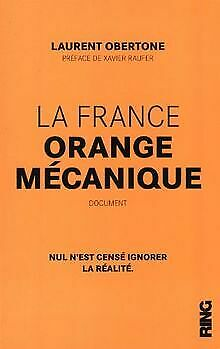 La France orange mécanique de Laurent Obertone | Livre | état bon