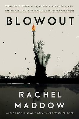 Blowout: Corrupted Democracy, Rogue State Russia, and the Richest Rachel Maddow