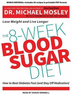 The 8-Week Blood Sugar Diet : How to Beat Diabetes Fast (and Stay off...