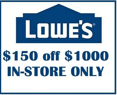 $$ Discount One Lowes $150 OFF $1000 1Coupons In-Store ONLY Ultra FAST Delivery