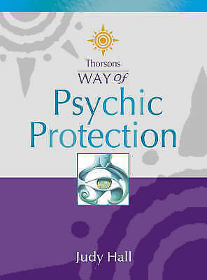Psychic Protection (Thorsons Way of) by Hall, Judy Paperback Book