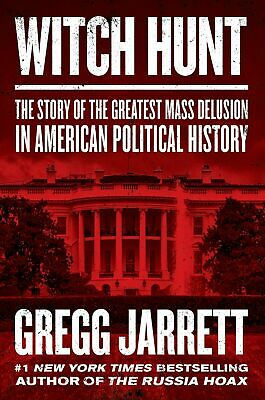 Witch Hunt Story of the Greatest Mass by Gregg Jarrett Hardcover